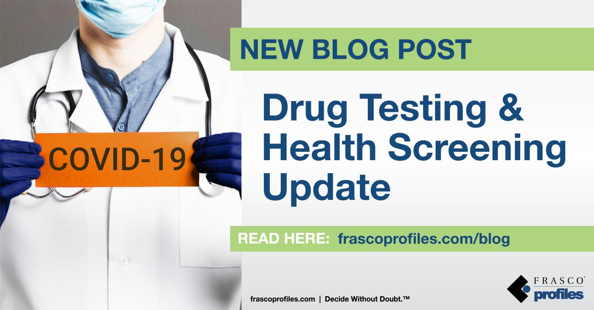 Drug Testing/Health Screening Update Regarding COVID-19