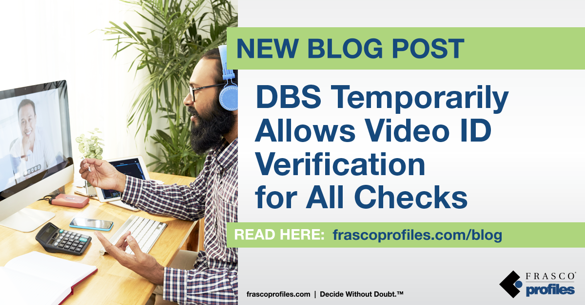 United Kingdom Criminal Background Update: DBS Temporarily Allows Video ID Verification for all Checks
