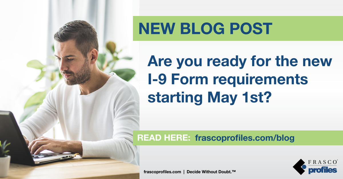 Are you ready for the new I-9 Form requirements starting May 1st?