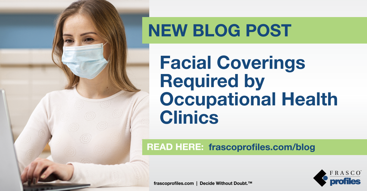 Facial Coverings Required by Occupational Health Clinics