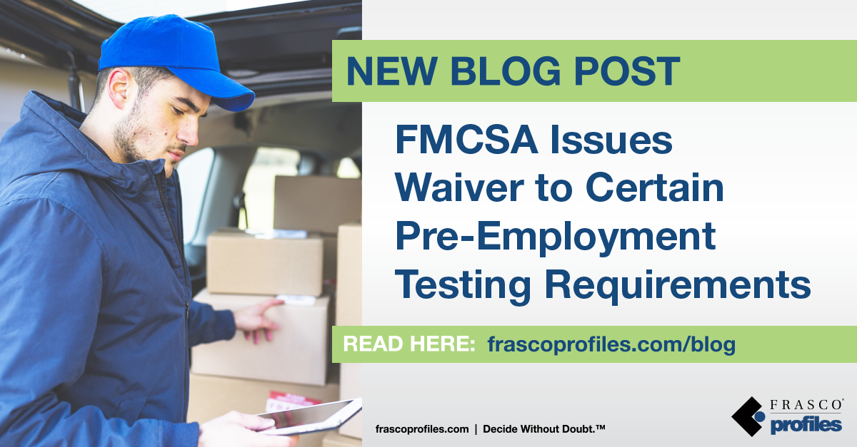 FMCSA Issues Waiver To Certain Pre-Employment Testing Requirements